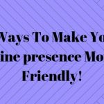 6 Ways to Make Your Online Presence Mobile Friendly!
